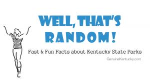 Well That's Random! Kentucky State Park Trivia