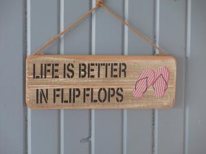 Life is Better in Flip Flops! (Sign at Docker's Bayside Grille)