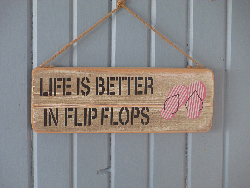 Life is Better in Flip Flops! (Sign at Docker's Bayside Grille)