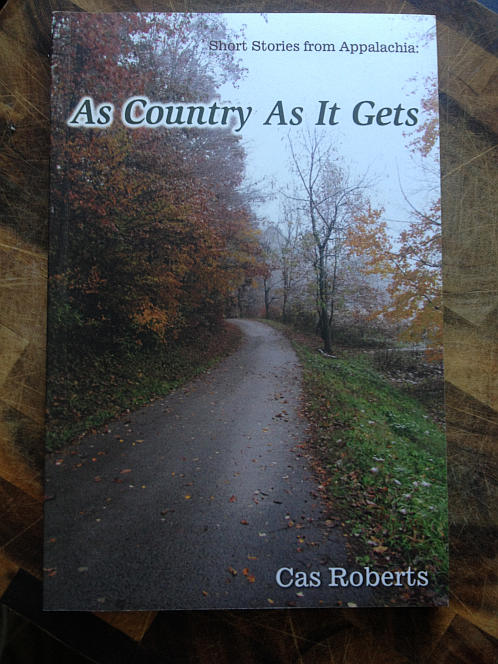 As Country As It Gets: Short stories from Appalachia